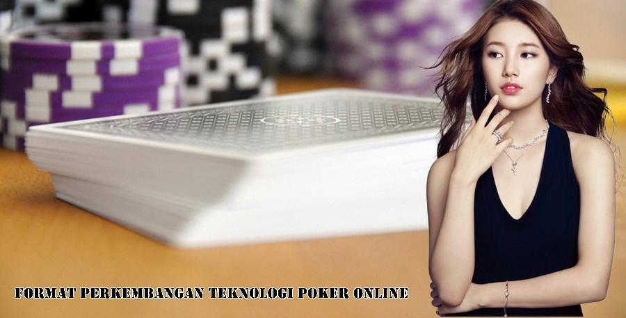 Format Perkembangan Teknologi Poker Online